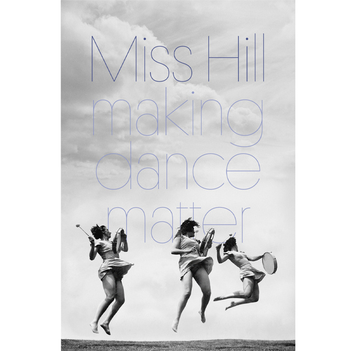 Miss Hill - Making Dance Matter