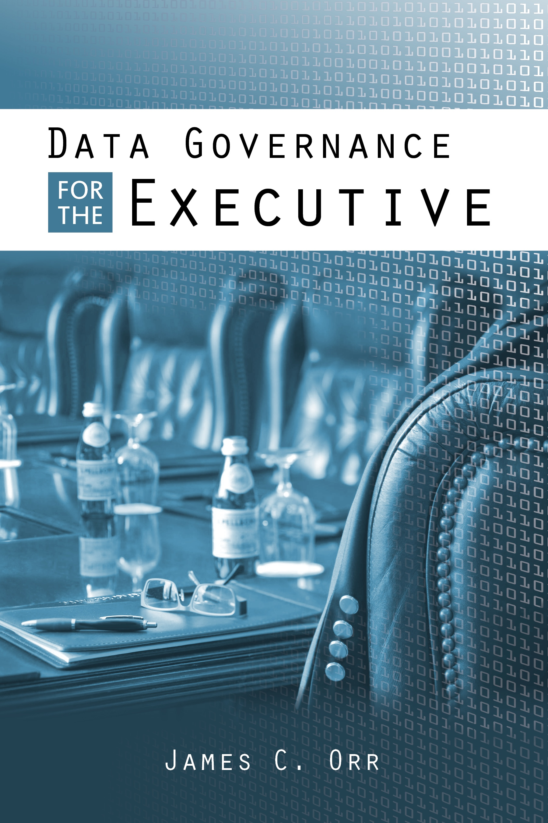 Jim Orr provides a data governance text that is at last geared towards the C-level and senior management - Data Governance for the Executive