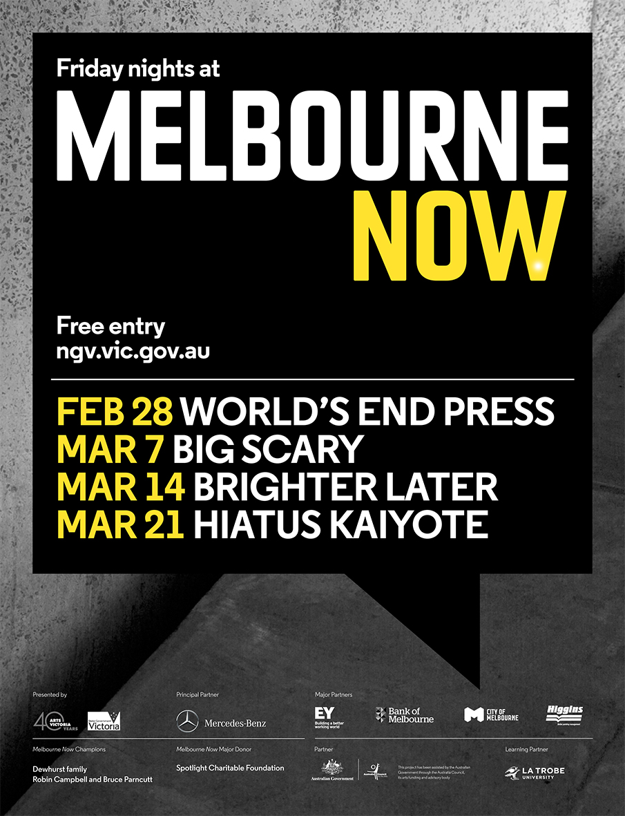 We're playing the National Gallery of Victoria March 14th as part of Melbourne Now. And it's free!! More info  HERE .