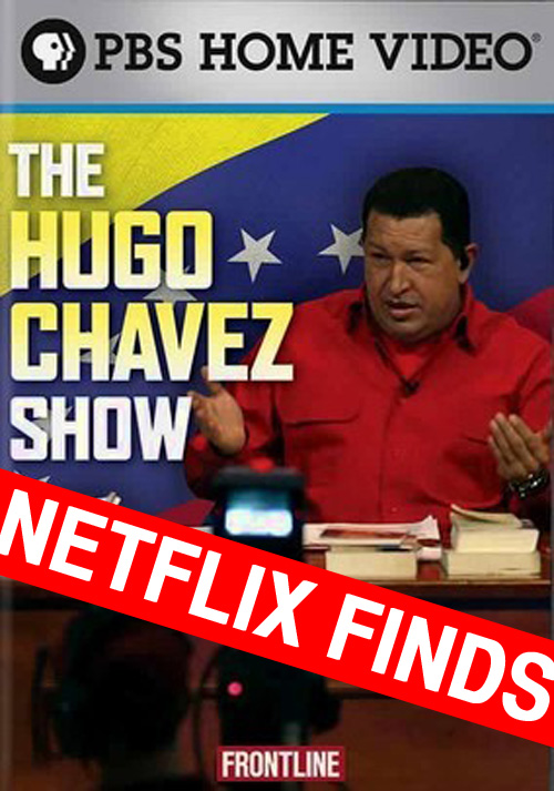 This week's find is a  Frontline  classic,  The Hugo Chavez Show .