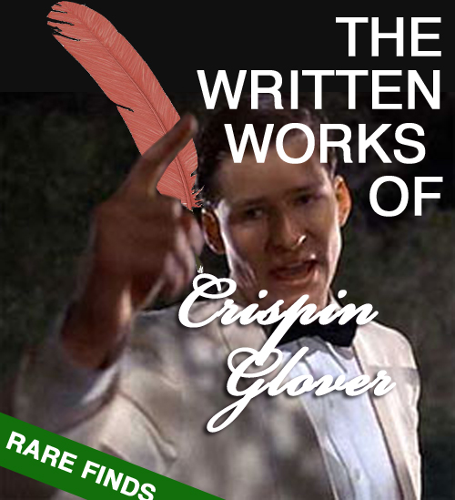 "Because the title ""Crispin Glover Writes Books?"" would have left room for doubt."