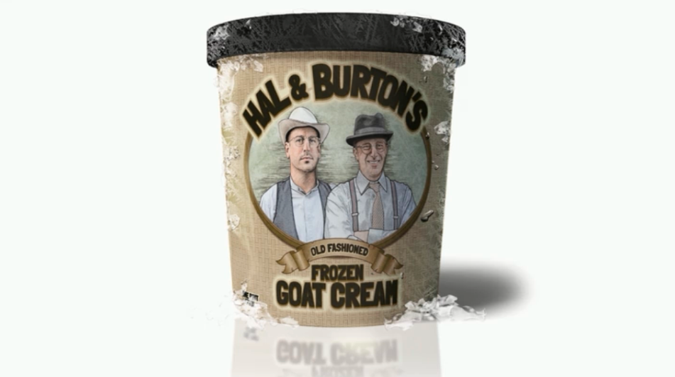 Hal and Burton's Goat Cream. Coming soon to a Whole Foods near you.