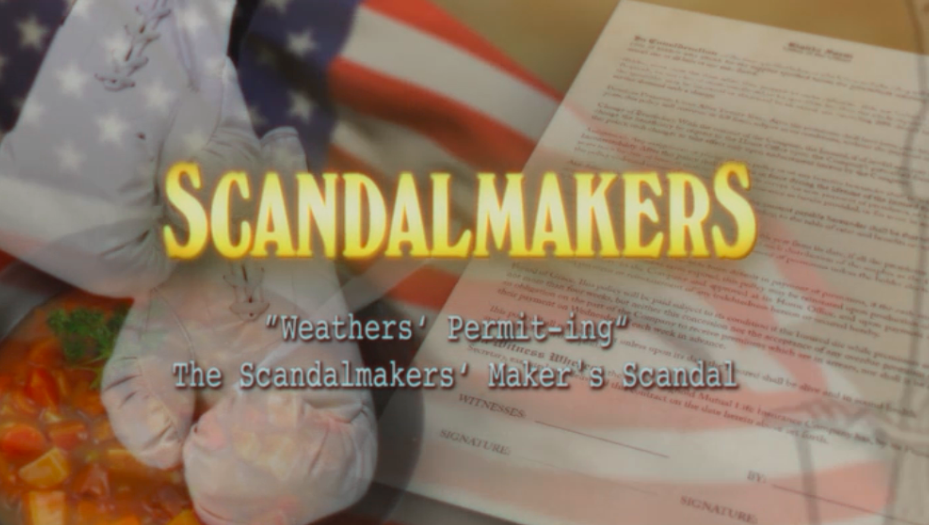 The Scandalmakers Maker's Scandal!
