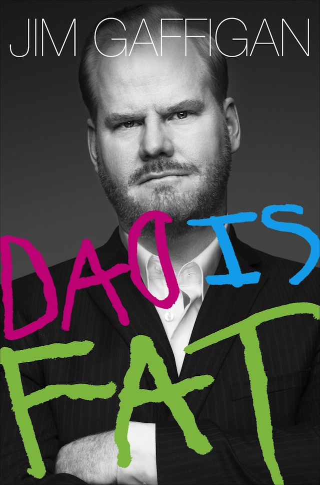 Dad is Fat Jim Gaffigan.jpg