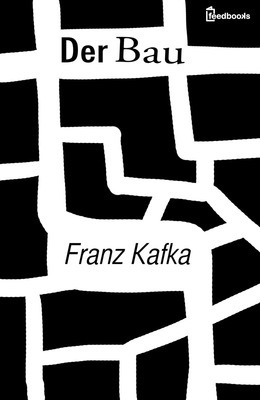 A German edition of The Burrow by Franz Kafka