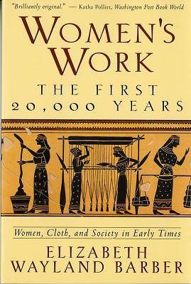 Women's Work- The First 20,000 Years by Elizabeth Wayland Barber  .jpeg