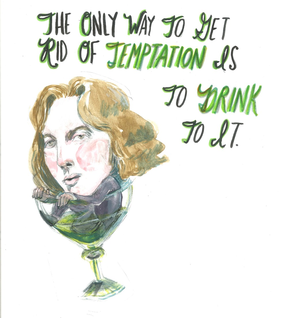 """The only way to get rid of temptation is to drink to it."" — Oscar Wilde"