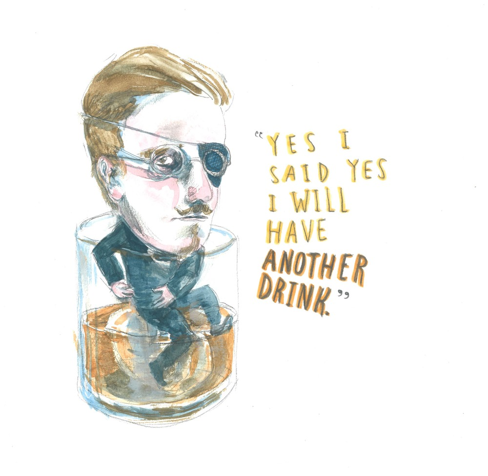 """Yes, I said yes, I will have another drink."" — James Joyce"