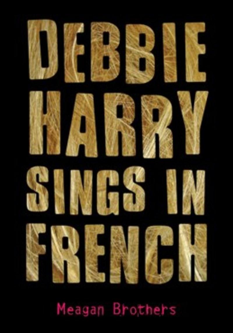 Debbie Harry Sings in French by Meagan Brothers.jpg