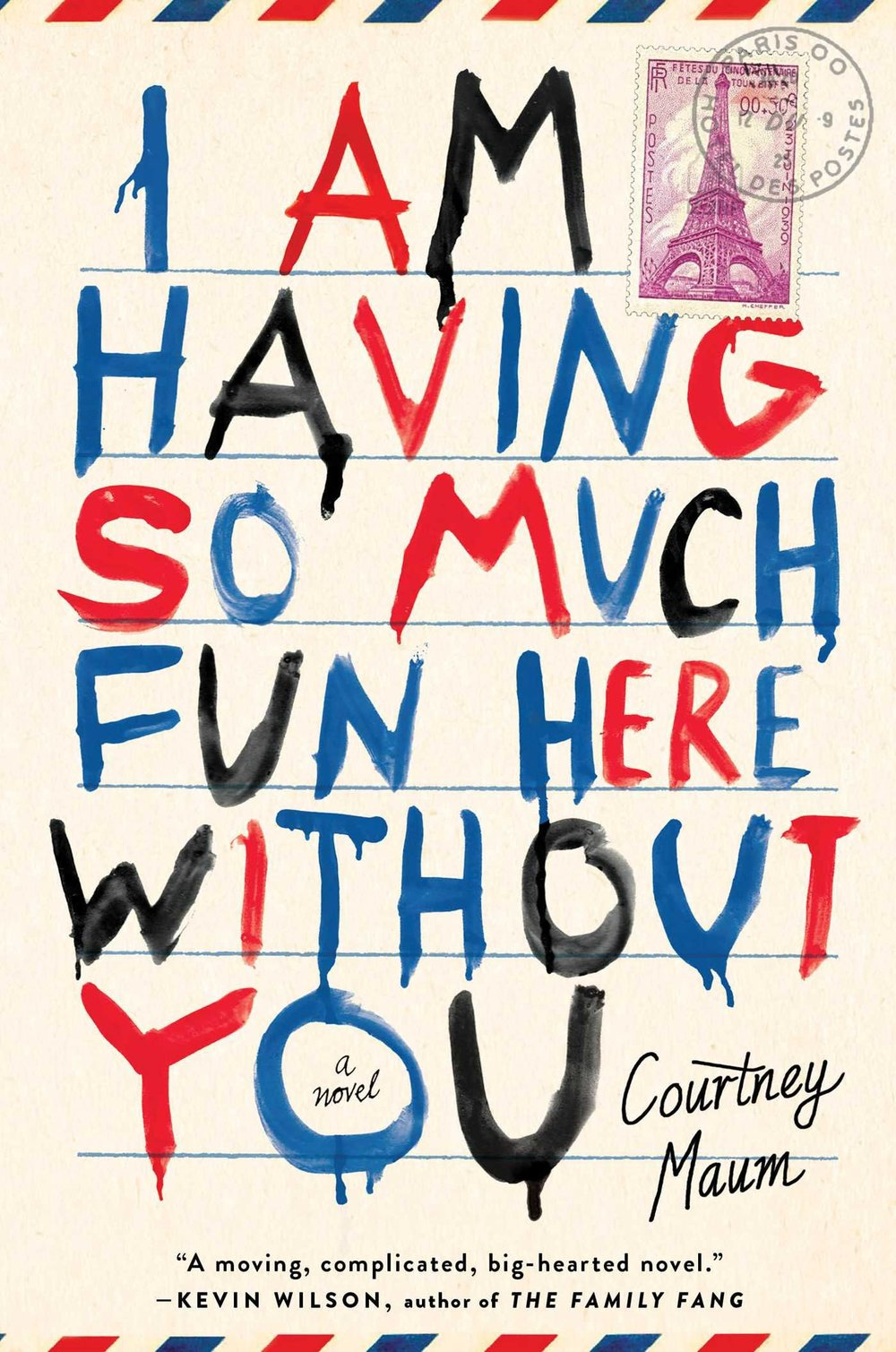 I Am Having So Much Fun Here Without You by Courtney Maum .jpg