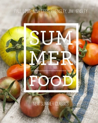 Summer Food by Paul Lowe, Nina Dreyer Hensley, and Jim Hensley.jpg
