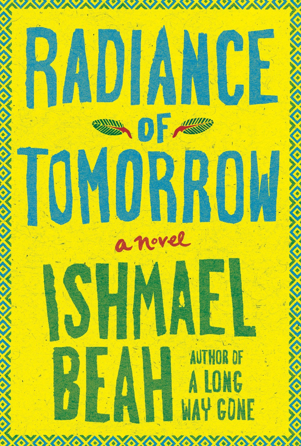 Radiance of Tomorrow by Ishmael Beah.jpg
