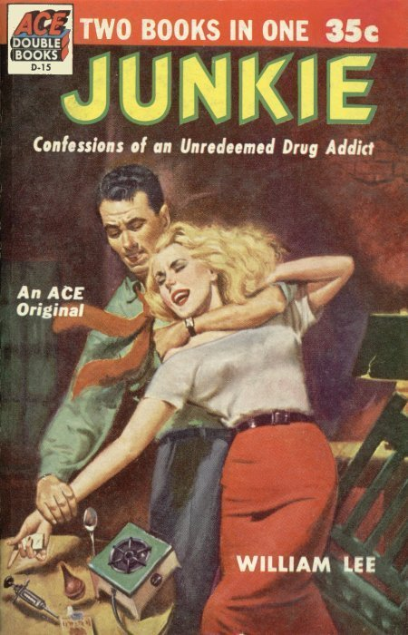 1941 edition of Junky published as Junkie: Confessions of an Unredeemed Drug Addict  by William Lee, Burrough's pseudonym (via Reality Studio)