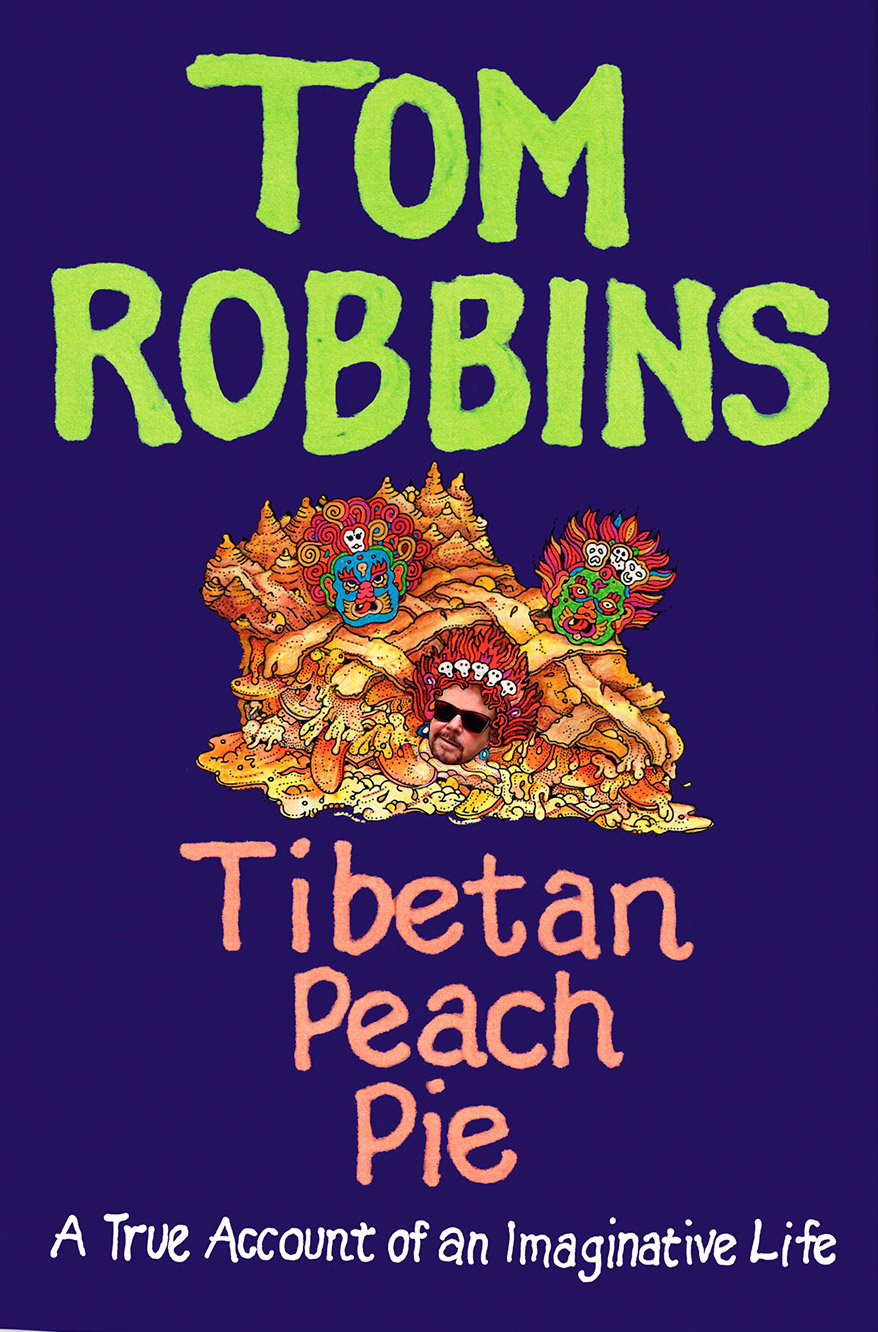 Tibetan Peach Pie   by Tom Robbins (via    Oprah   )
