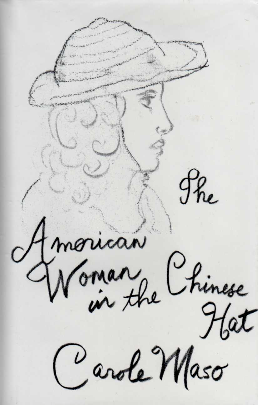 The American Woman in the Chinese Hat   by Carole Maso (via    Bill Leone Bookseller   )