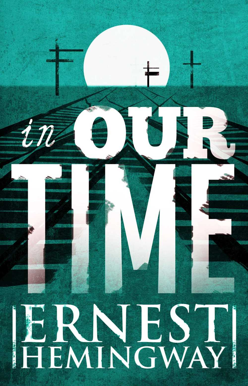 In Our Time   by Ernest Hemingway (via  Simon & Schuster   )