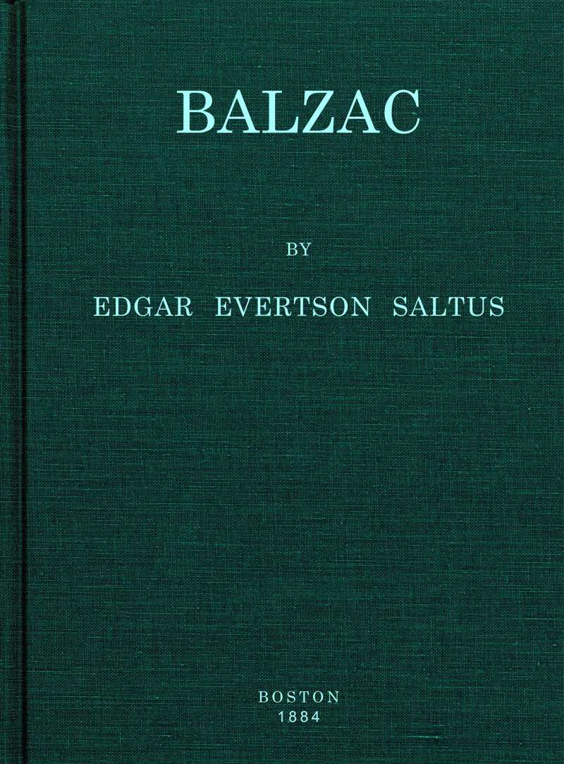 Balzac  by Edgar Evertson Saltus (via  Project Gutenberg )