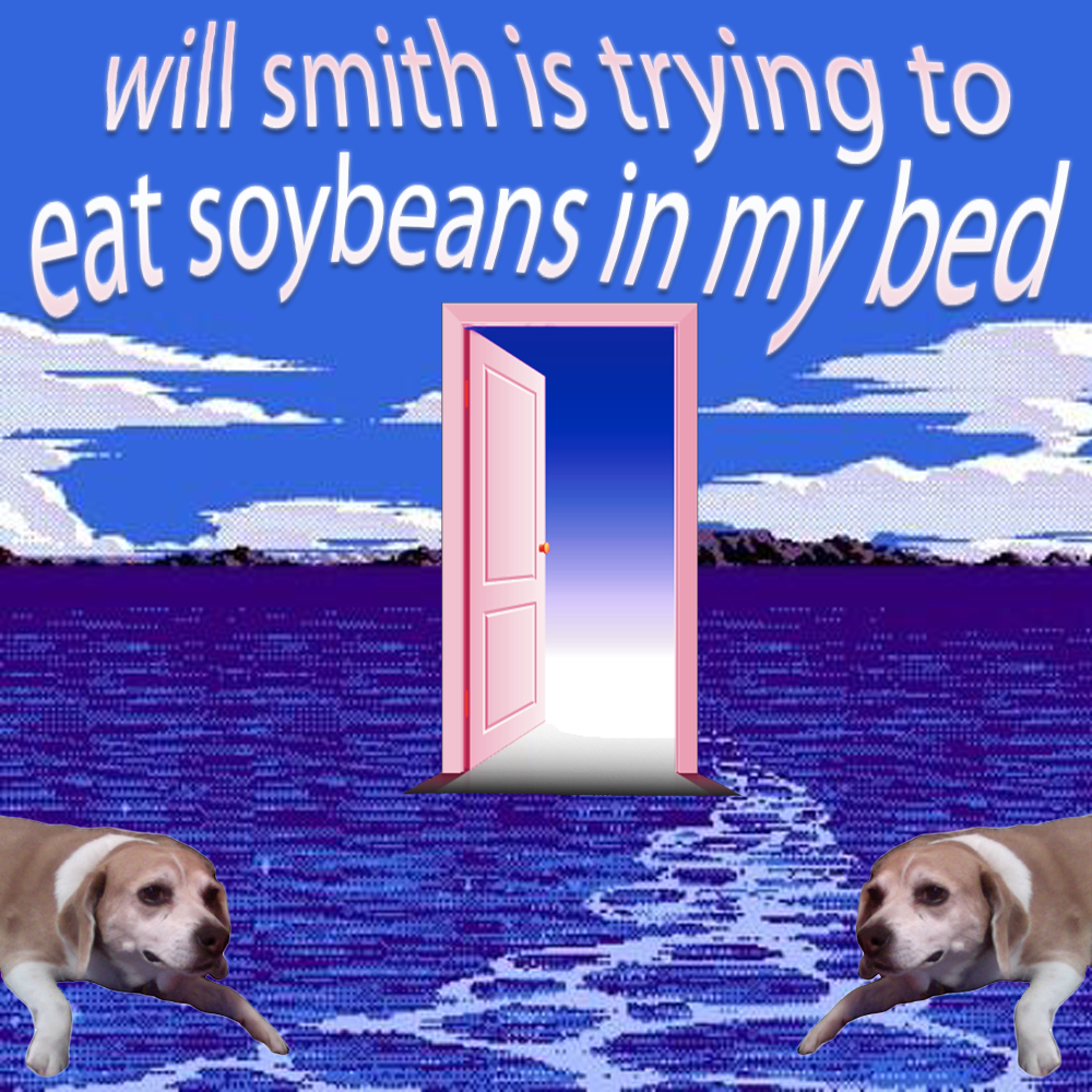 SNCKPCK - will smith is trying to eat soybeans in my bed - cover.png