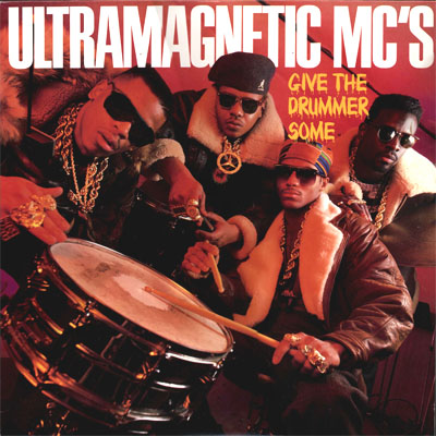 "Ultramagnetic MCs 'Give the Drummer Some (12"")' 1989"
