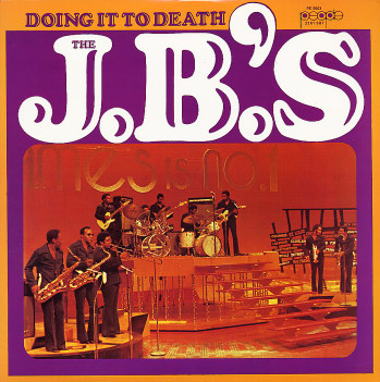The J.B.'s 'Doing It to Death' 1973
