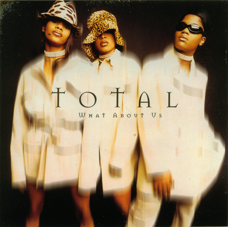 Total 'What About Us?' (single) 1997