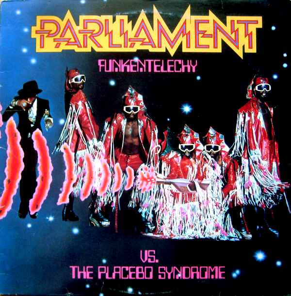 Parliament 'Funkentelechy vs. The Placebo Syndrome' 1977