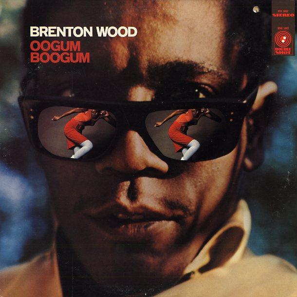 Brenton Wood 'Oogum Boogum' 1967