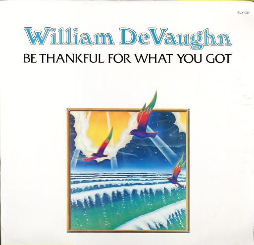 William DeVaughn 'Be Thankful For What You Got' 1974