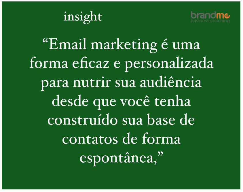 Email marketing é uma forma eficaz e personalizada para nutrir sua audiência desde que você tenha construído sua base de contatos de forma espontânea - Planejamento Estratégico e de Marketing
