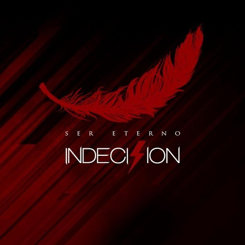 Indecision - Ser Eterno 2013