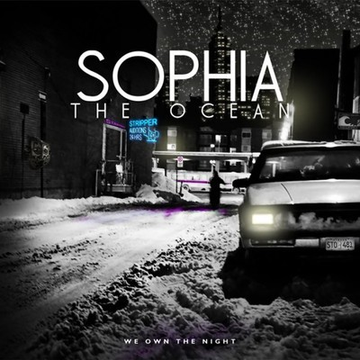 Sophia The Ocean - We Own The Night