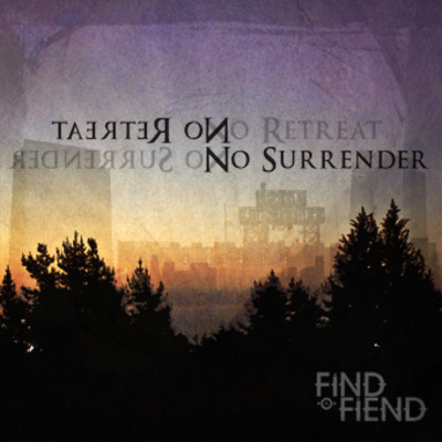Find a Fiend - No Retreat, No Surrender 2011