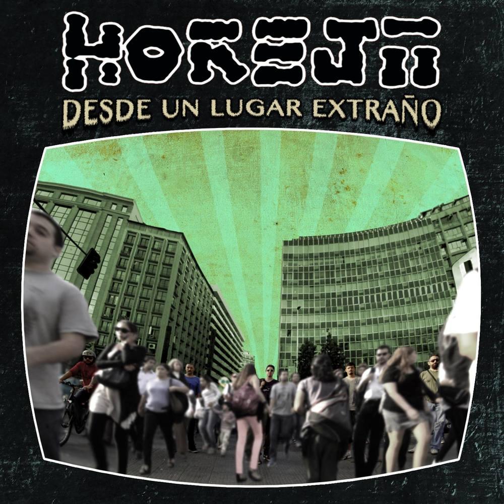 Horeja - Desde Un Lugar Extraño 2014
