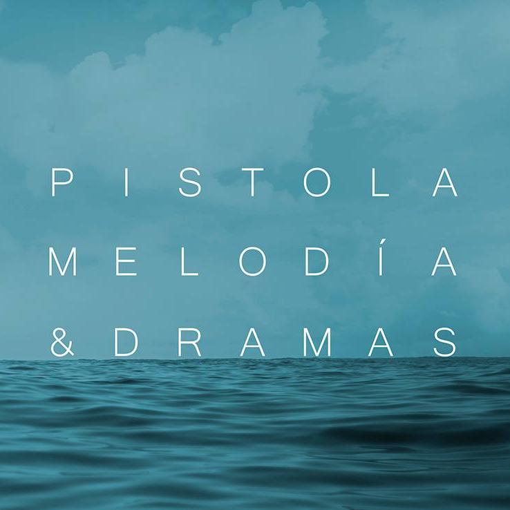 Pistola - Melodía &Dramas