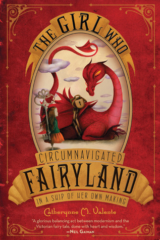 The Girl Who Circumnavigated Fairyland in a Ship of Her Own Making #1 Fairyland