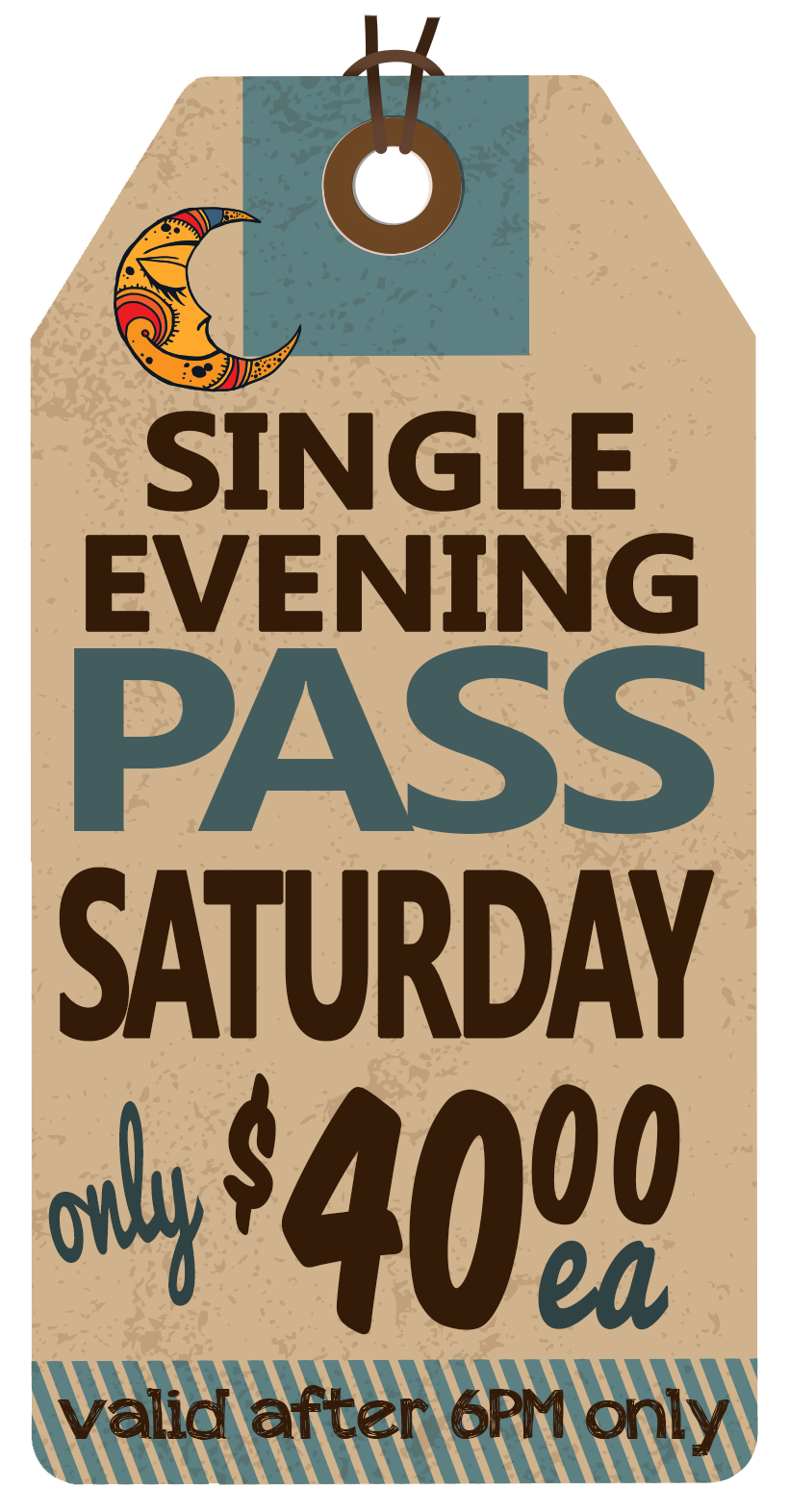 EVENING Saturday Pass - $40.00