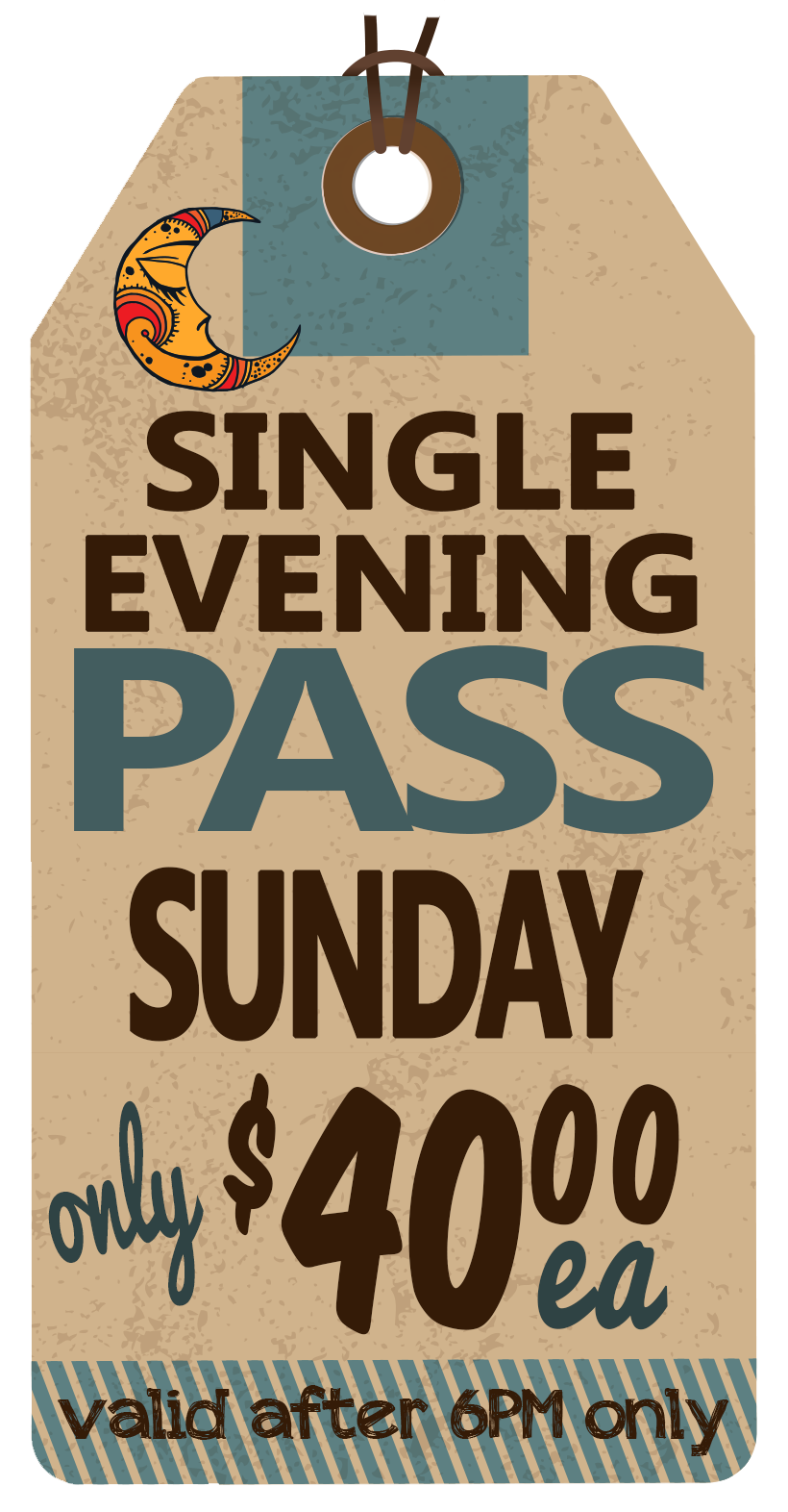 EVENING Sunday Pass - $40.00