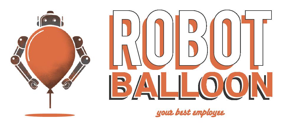 Robot Balloon- Your Best Employee