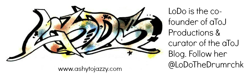 lodo twitter @lodothedrumrchk hip hop blogger writer ceo founder ashytojazzy atoj independent music label