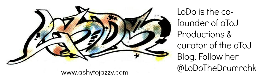 LoDo twitter @lodothedrumrchk hip hop blogger writer ceo founder ashytojazzy aToJ a2J independent music label