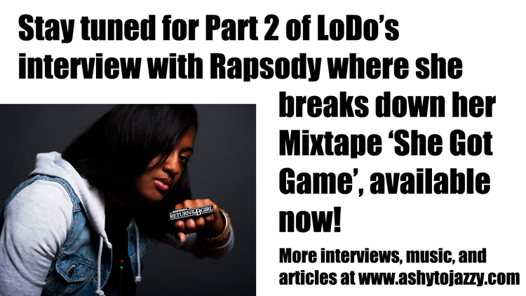 LoDo Rapsody hip hop artist mc emcee she got game interview part 2 Orlando OZone aToJ ashytojazzy