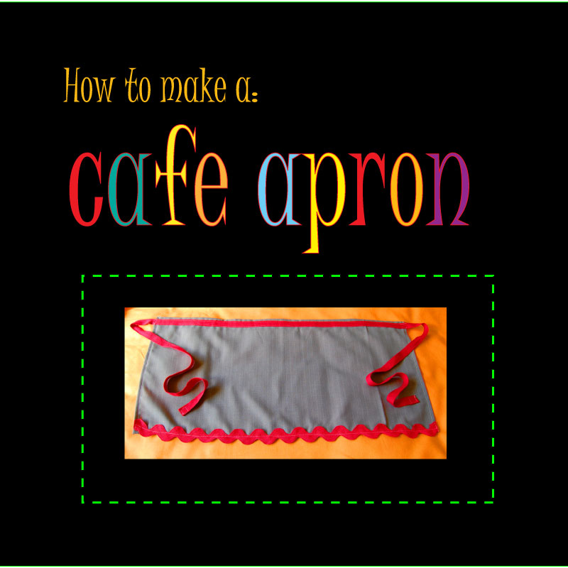 Cafe Apron Tutorial