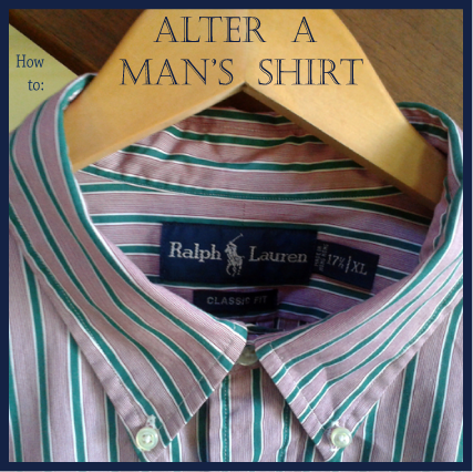 Alter a Man's Shirt