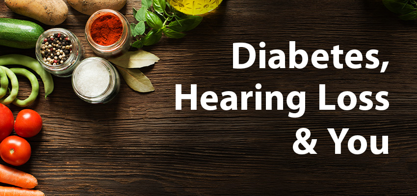 Diabetes, Hearing Loss & You