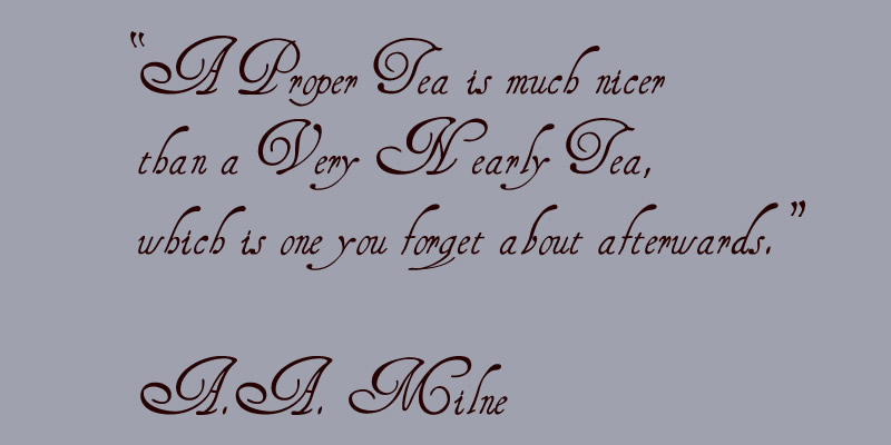 proper tea quote by aa milne