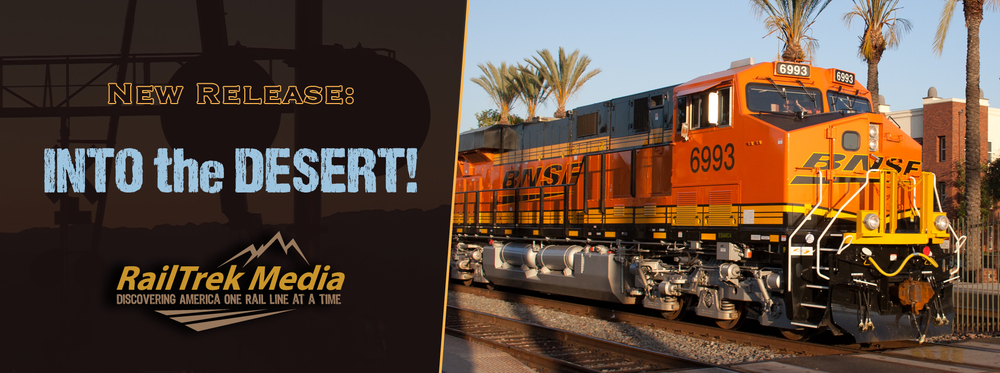 """New Release: Into the Desert! BNSF's Transcon - Fullerton to Cadiz"""