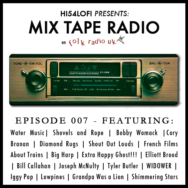 HI54LOFI PRESENTS: Mix Tape Radio On Folk Radio UK - EPISODE