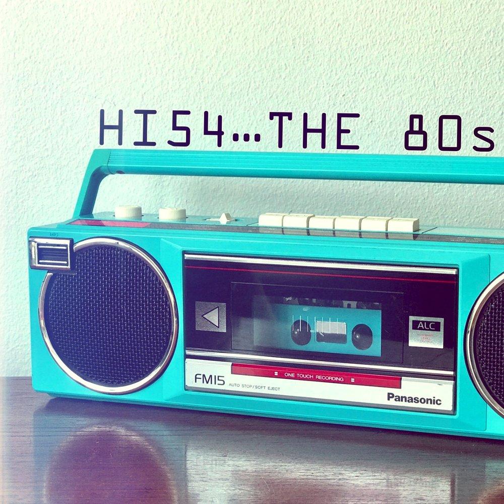 HI54… THE 80s