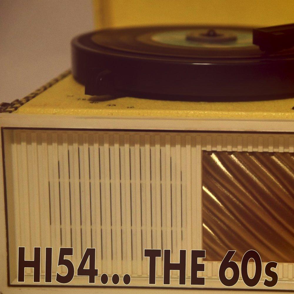 HI54… THE 60s