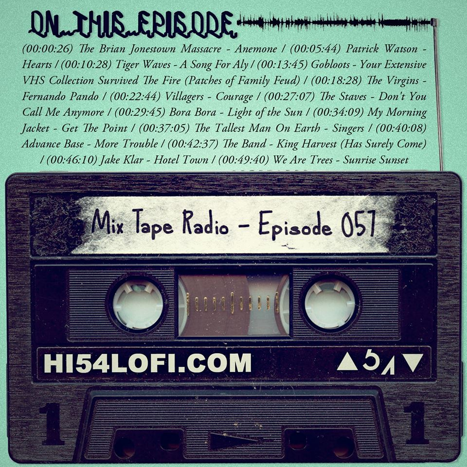 EPISODE 57 kicks off with a BJM track that's cool enough to make it ok to wear sunglasses at night in its presence, and before things close out with the lovely 'Sunrise Sunset', you'll hear stuff from Gobloots, MMJ, Patrick Watson, Tiger Waves, The Staves and a bunch more great stuff. - - @HI54LOFI